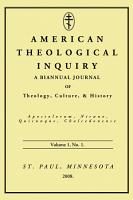 American Theological Inquiry  Volume One  Issue One PDF