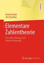Elementare Zahlentheorie: Ein sanfter Einstieg in die höhere Mathematik