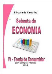 Sebenta de Economia: IV - A Teoria do Consumidor
