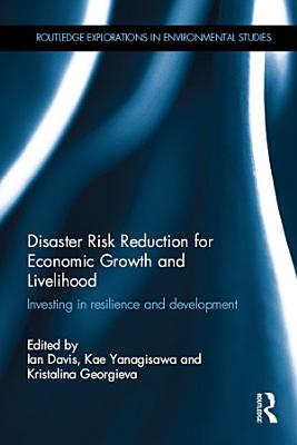 Disaster Risk Reduction for Economic Growth and Livelihood