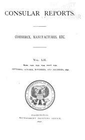 Consular Reports: Commerce, Manufactures, Etc, Volume 52