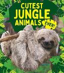 Cutest Jungle Animals Ever!
