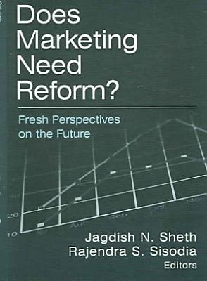 Does Marketing Need Reform