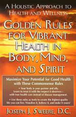 Golden Rules for Vibrant Health in Body, Mind, and Spirit