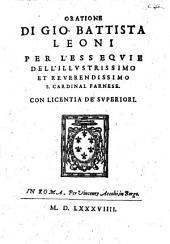 Oratione di Gio. Battista Leoni per l'essequie dell'illustrissimo et reuerendissimo s. cardinal Farnese