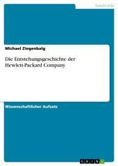 Die Entstehungsgeschichte der Hewlett-Packard Company