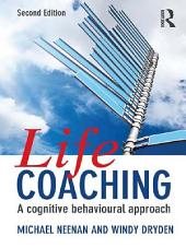 Life Coaching: A cognitive behavioural approach, Edition 2