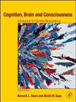 Cognition  Brain  and Consciousness PDF