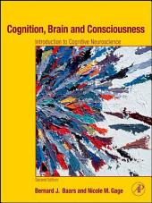 Cognition, Brain, and Consciousness: Introduction to Cognitive Neuroscience, Edition 2