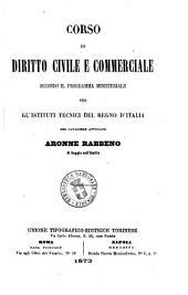 Corso di diritto civile e commerciale secondo il programma ministeriale per gl'istituti tecnici del Regno D'Italia di Aronne Rabbeno