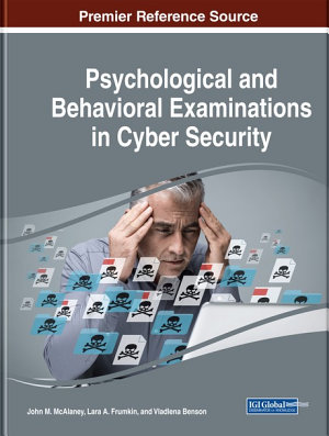 Psychological and Behavioral Examinations in Cyber Security