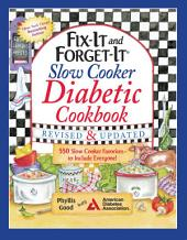 Fix-It and Forget-It Slow Cooker Diabetic Cookbook: 550 Slow Cooker Favorites to Include Everyone