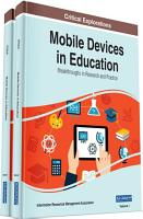 Mobile Devices in Education  Breakthroughs in Research and Practice PDF