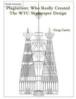 Plagiarism  Who Really Created The WTC Skyscraper Design  PDF