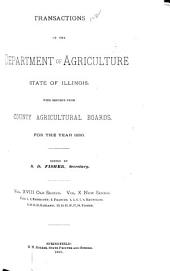 Transactions of the Department of Agriculture of the State of Illinois with Reports from County Agricultural Societies for the Year: Volume 18
