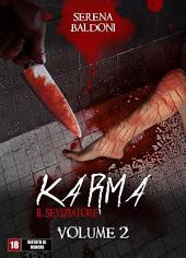 Karma il Seviziatore: Volume 2