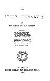 "Italy, The story of. By the author of ""Mary Powell"" [Miss A. Manning]."