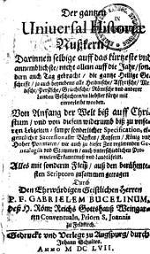 Der gantzen Universal-Historiae Nußkern: von Anfang der Welt bis auf unsere Lebzeiten ...