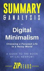Summary & Analysis of Digital Minimalism
