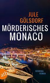 Mörderisches Monaco: Kriminalroman