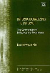 Internationalizing the Internet: The Co-evolution of Influence and Technology