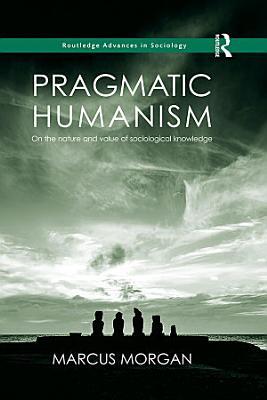 Pragmatic Humanism PDF