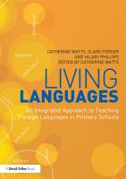 Living Languages  An Integrated Approach to Teaching Foreign Languages in Primary Schools PDF