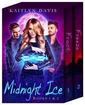 Midnight Ice: Books 1 & 2