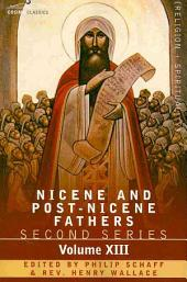 Nicene and Post-Nicene Fathers: Second Series, Volume XIII Gregory the Great, Ephraim Syrus, Aphrahat
