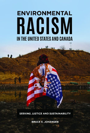 Environmental Racism in the United States and Canada  Seeking Justice and Sustainability PDF