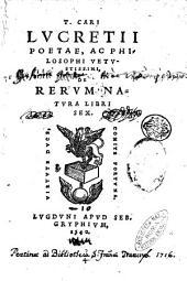 T. Cari Lucretii poetae, ac philosophi vetustissimi, De rerum natura libri sex