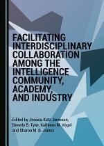 Facilitating Interdisciplinary Collaboration among the Intelligence Community, Academy, and Industry