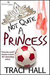 Not Quite A Princess
