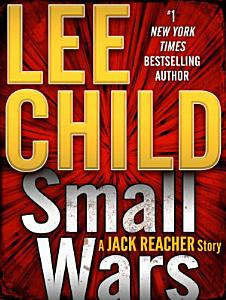 Small Wars  A Jack Reacher Story Book