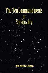 The Ten Commandments of Spirituality