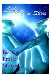 Like Twin Stars: Bisexual Erotic Stories