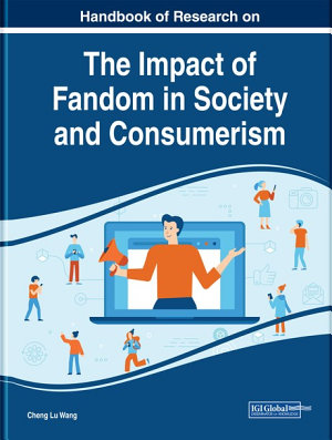 Handbook of Research on the Impact of Fandom in Society and Consumerism PDF