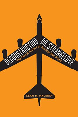 Deconstructing Dr  Strangelove