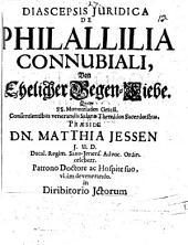 Diascepsis iuridica de philallilia connubiali: von ehlicher Gegenliebe