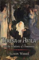 Teresa of Avila and the Rhetoric of Femininity PDF