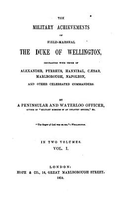 The military Achievements of field  marshal the duc of Wellington  contrasted with those of Alexander PDF