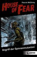 House of Fear 3   Angriff der Spinnenmutanten PDF