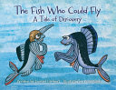 The Fish Who Could Fly: A Tale Of Discovery