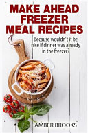 Make Ahead Freezer Meal Recipes
