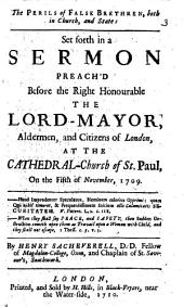 The perils of false brethren, both in Church and State: set forth in a sermon [on 2 Cor. xi. 26] preach'd before the lord mayor, on the 5th of November, 1709. [Another ]: Volume 3