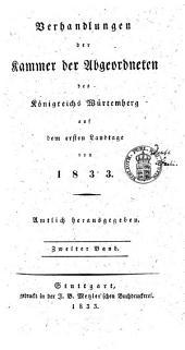 Verhandlungen der Kammer der Abgeordneten des Königreichs Württemberg: auf dem Landtage .... 1833,1,2, Band 1833,Ausgabe 1,Teil 2