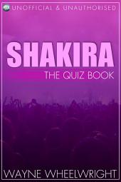 Shakira - The Quiz Book