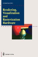 Rendering, Visualization and Rasterization Hardware