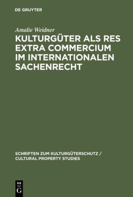 Kulturg  ter als res extra commercium im internationalen Sachenrecht PDF