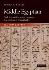 Middle Egyptian: An Introduction to the Language and Culture of Hieroglyphs, Edition 2
